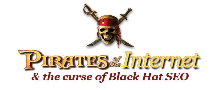 Pirates of the Internet. White hat SEO vs Black Hat