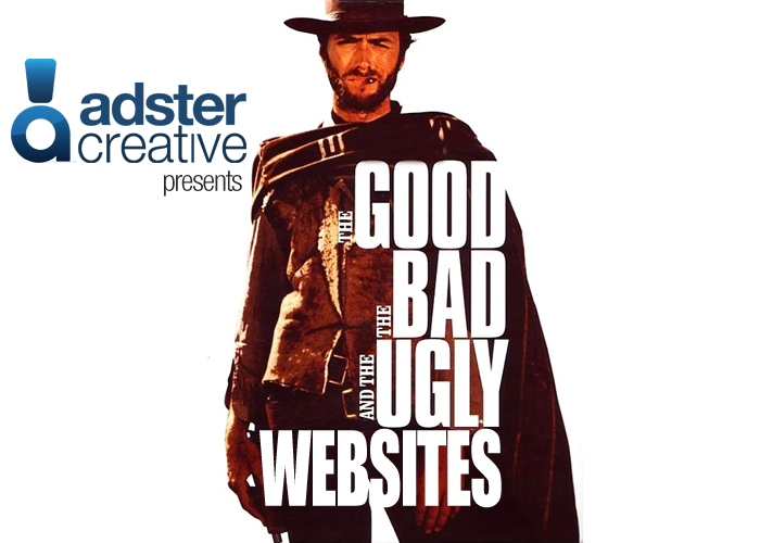 The Good, The Bad and The Ugly Websites